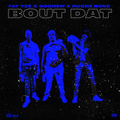 Bout Dat by FAT YEE
