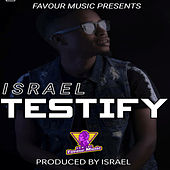 Testify by Israel
