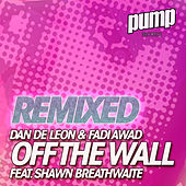 Off the Wall (Remixed) by Dan De Leon