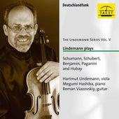 The Lindemann Series, Vol. 5: Lindemann plays Schumann, Schubert, Benjamin, Paganini & Hubay by Hartmut Lindemann