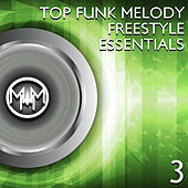 Top Funk Melody Freestyle Essentials 3 de Various Artists