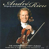 Singing and Dancing (Live) by André Rieu