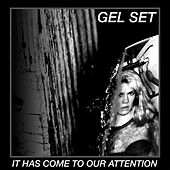 It Has Come to Our Attention by Gel Set