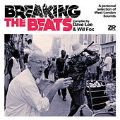 Breaking the Beats - Compiled by Dave Lee & Will Fox by Various Artists