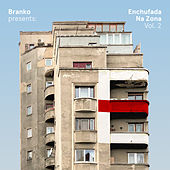 Branko Presents: Enchufada Na Zona Vol. 2 by Branko