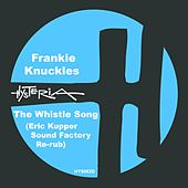 The Whistle Song (Eric Kupper Sound Factory Re-rub) by Frankie Knuckles