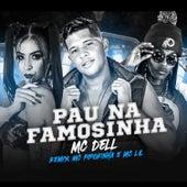 Pau na Famosinha (feat. Mc Pipokinha & Mc Lil) (Remix) de Mc Dell