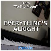 Everything's Alright (From