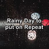 Rainy Day to put on Repeat by Rain Sounds (2)