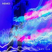 Let Go by Mimo