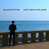 Can't Find My Way Home de William Rottman