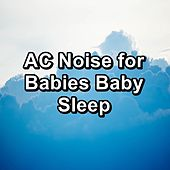 AC Noise for Babies Baby Sleep de White Noise Babies