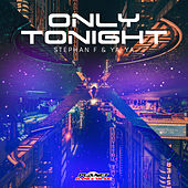 Only Tonight by Stephan F
