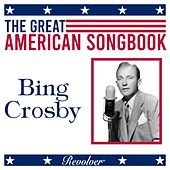 The Great American Song Book: Bing Crosby (Volume 1) by Bing Crosby