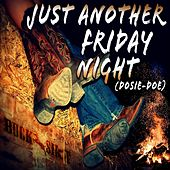Just Another Friday Night (Dosie-Doe) by Buckshot