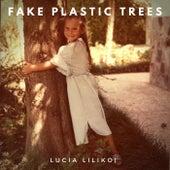 Fake Plastic Trees van Lucia Lilikoi