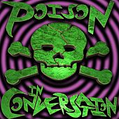 In Conversation de Poison