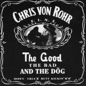 The Good, The Bad And The Dög fra Chris von Rohr