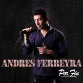 Por Fin de Andres Ferreyra