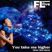 You Take Me Higher (than the Stars) de FLfive