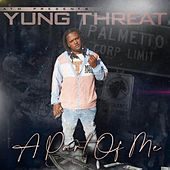 A Part Of Me by Yung Threat