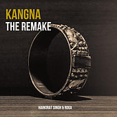Kangna The Remake de Harkirat Singh