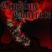 Cursing Concrete by Cursing Concrete