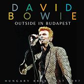 Outside In Budapest by David Bowie