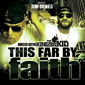 This Far By Faith by Nucci Reyo the King's Kid