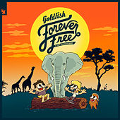 Forever Free by Goldfish