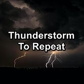 Thunderstorm To Repeat by White Noise Baby Sleep (1)
