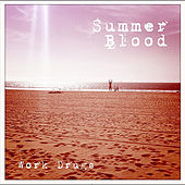 Summer Blood by Work Drugs