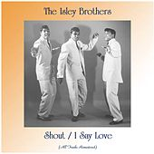 Shout / I Say Love (All Tracks Remastered) van The Isley Brothers