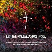 Let the Hallelujah's Roll de Willie Joubert, Scott Wesley Brown, Jan De Wet, Piet Smit, Danie Botha, Christelle Combrink, Rina Hugo, Julius Magan, Gerhard Steyn