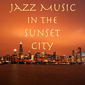 Jazz Music in the Sunset City by Various Artists