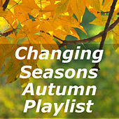 Changing Seasons Autumn Playlist by Various Artists