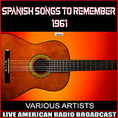 Spanish Songs to Remember 1961 de Various Artists