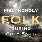 Melancholy Folk During Grey Skies de Various Artists
