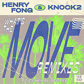 What's the Move (feat. General Degree) (Remixes) de Henry Fong
