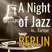 A Night of Jazz in Europe: Berlin by Various Artists