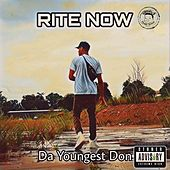 Rite Now by Da Youngest Don