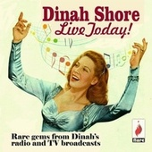 Live Today! Rare Gems from Dinah's Radio and TV Broadcasts de Dinah Shore
