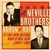 Aaron and Art & That New Orleans Rock & Roll Beat (1955-1962) by The Neville Brothers