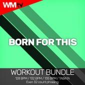 Born For This (Workout Bundle / Even 32 Count Phrasing) de Workout Music Tv