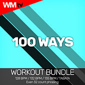 100 Ways (Workout Bundle / Even 32 Count Phrasing) by Workout Music Tv