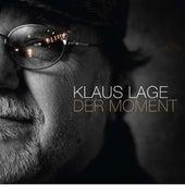 Der Moment von Klaus Lage