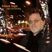 Nah und Wichtig von Klaus Lage