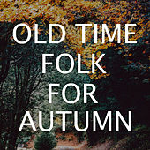 Old Time Folk For Autumn de Various Artists