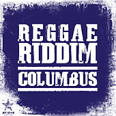 Reggae Riddim: Columbus by Various Artists