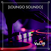 Loungo Soundo, Vol. 19 by Various Artists